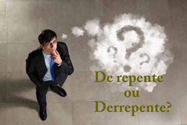 Derrepente ou De Repente
